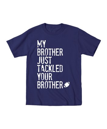 Navy 'Tackled Your Brother' Tee - Toddler & Kids