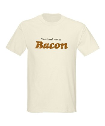 Natural 'You Had Me at Bacon' Tee