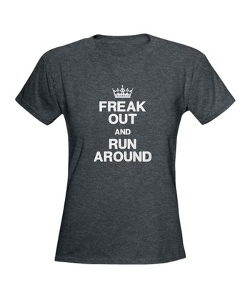 Heather Charcoal 'Freak Out and Run Around' Tee