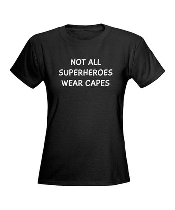 Black 'Not All Superheroes Wear Capes' Tee