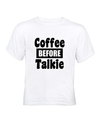 White 'Coffee Before Talkie' Tee
