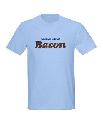 Light Blue 'You Had Me at Bacon' Tee