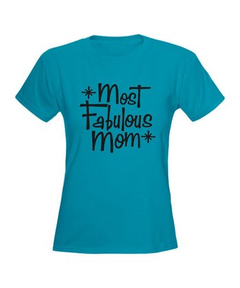 Carribean Blue 'Most Fabulous Mom' Tee