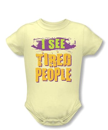 Soft Yellow 'I See Tired People' Bodysuit - Infant