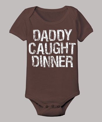Brown 'Daddy Caught Dinner' Bodysuit - Infant