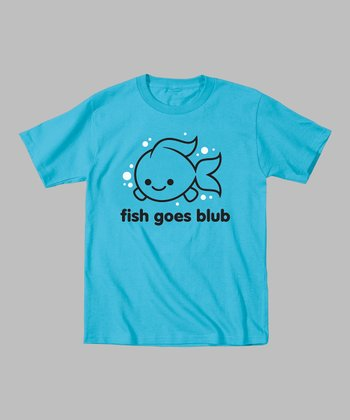 Turquoise 'Fish Goes Blub' Tee - Toddler & Kids