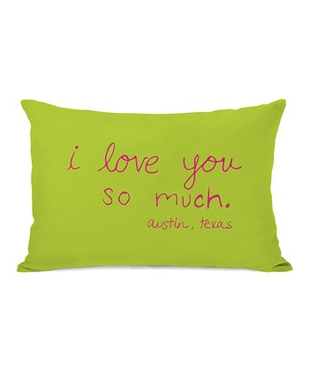 Lime & Pink 'I Love You So Much. Austin, Texas' Throw Pillow