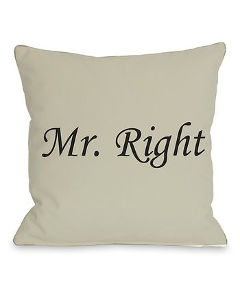 'Mr. Right' Throw Pillow