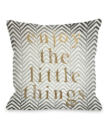 Gray Chevron 'Enjoy The Little Things' Throw Pillow
