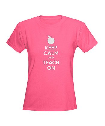 Pink 'Keep Calm and Teach On' Tee - Women