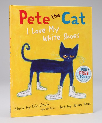 Pete the Cat: I Love My White Shoes Hardcover