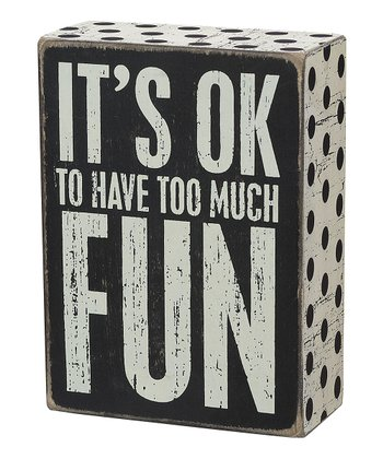 'Too Much Fun' Wall Sign