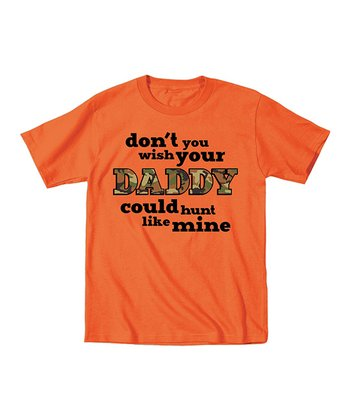 Orange 'Don't You Wish Your Daddy' Tee - Toddler & Kids