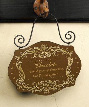 'I Would Give up Chocolate But' Vintage Sign