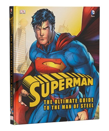 Superman: The Ultimate Guide to the Man of Steel Hardcover
