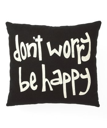 Black & White 'Don't Worry Be Happy' Pillow