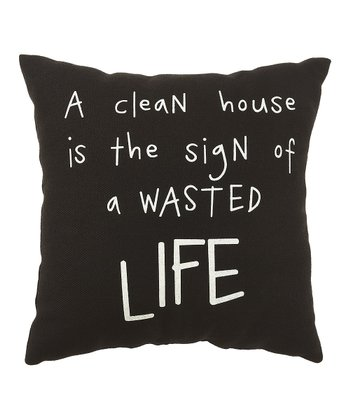 Black 'A Clean House' Pillow