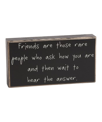 'Friends Are Those' Box Sign