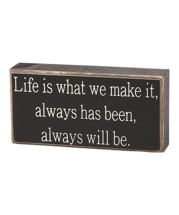 'Life is What We Make It' Box Sign