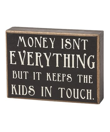 'Money Isn't Everything' Box Sign