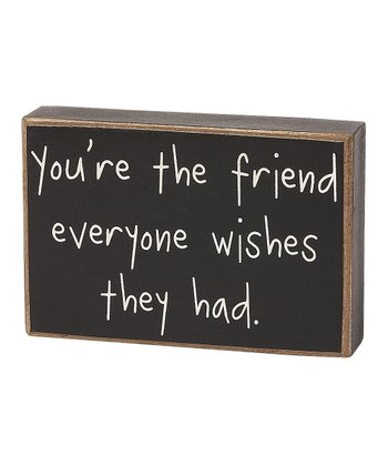 'You're the Friend' Box Sign