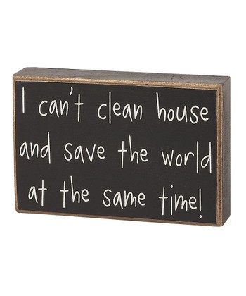 'I Can't Clean House' Box Sign