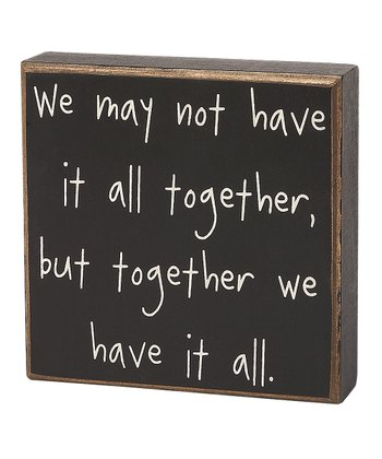 'Have It All Together' Box Sign