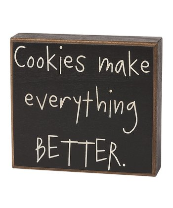 'Cookies Make Everything' Box Sign