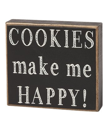 'Cookies Make Me Happy' Box Sign