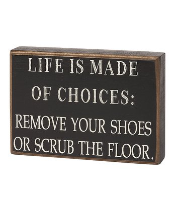 'Life is Made of Choices' Box Sign