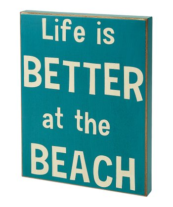 Blue 'Life Is Better' Box Sign