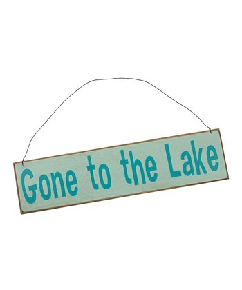 Light Blue 'Gone to the Lake' Sign