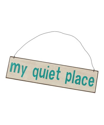 Cream 'My Quiet Place' Sign