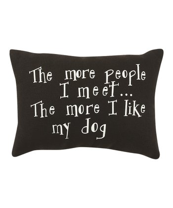 Black 'I Like My Dog' Pillow