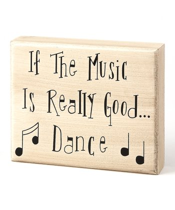 'If the Music is Really Good' Box Sign