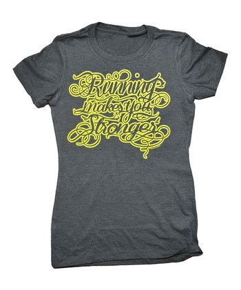 Charcoal 'Running Makes You Stronger' Tee - Women