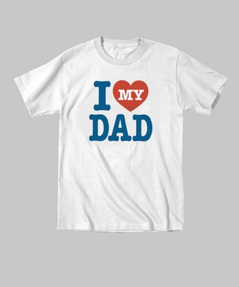White 'I Love My Dad' Tee - Toddler & Kids