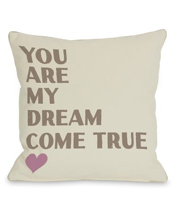 'Dream Come True' Throw Pillow
