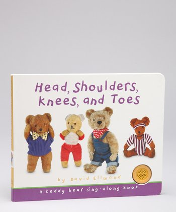 Teddy Bear Sing-Along: Head, Shoulders, Knees and Toes Board Book