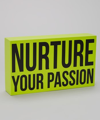 Green 'Nurture Your Passion' Box Sign
