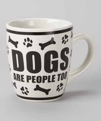 Black 'Dogs Are People Too' 24-Oz. Mug