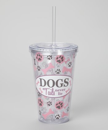 Pink 'Dog Tails Never Lie' Tumbler