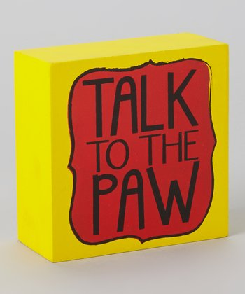 'Talk To The Paw' Box Sign