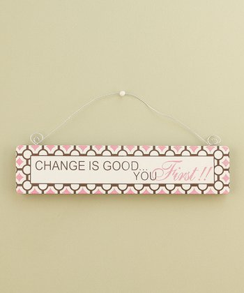 'Change Is Good' Wall Art