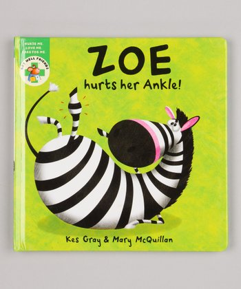 Zoe Hurts Her Ankle Hardcover