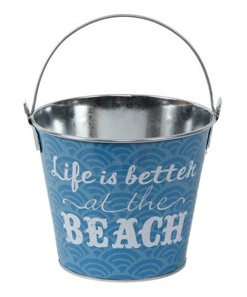 'Life Is Better at the Beach' Bucket