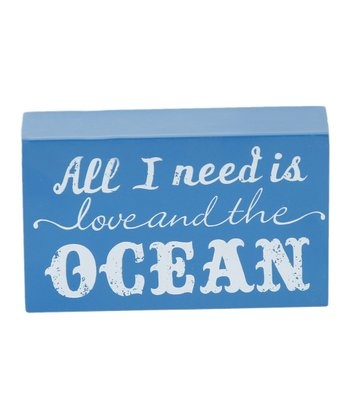 'All I Need Is Love and the Ocean' Box Sign