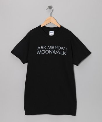 Black 'Ask Me How I Moonwalk' Flip-Up Tee - Kids & Adults