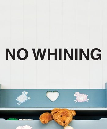 Black 'No Whining' Wall Quotes Decal