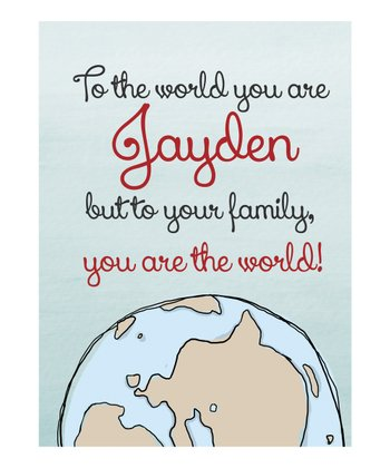You Are the World Personalized Print